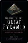 The Secret of the Great Pyramid - Bob Brier, Jean-Pierre Houdin