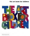 The Art Book for Children - Phaidon Press