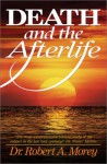 Death and the Afterlife - Robert A. Morey