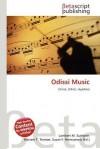 Odissi Music - Lambert M. Surhone, Mariam T. Tennoe, Susan F. Henssonow