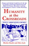 Humanity at the Crossroads: Dietary and Lifestyle Guidelines for the Age of Cloning, Genetically Engineered Food, Mad Cow Disease, Microwave Cooki - Michio Kushi