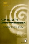 Administrative Decentralization: Strategies For Developing Countries - John Cohen, Stephen Peterson