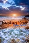 Breaking Dawn - Regina Puckett