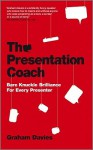 The Presentation Coach: Bare Knuckle Brilliance for Every Presenter - Graham Davies