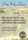 The Nakba. Why Israel's birth was Palestine's catastrophe and what's the solution? - Anne Alexander, John Rose