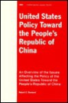 United States Policy Toward the People's Republic of China: An Overview of the Issues - Robert C. Rowland