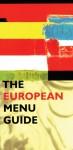 The European Menu Guide - Sarah Jane Evans, Sarah Jane Evans, Gill Rowley