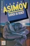 Suenos de Robot - Isaac Asimov