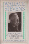 Wallace Stevens: The Later Years: 1923-1955 - Joan Richardson