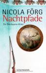 Nachtpfade: Ein Oberbayern Krimi - Nicola Förg