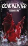 Deathhunter - Ian Watson