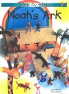 Noah' s Ark: Step-By-Step - Leena Lane, Gillian Chapman