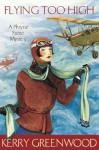 Flying Too High: Phryne Fisher's Murder Mysteries 2 (Miss Fisher's Murder Mysteries) - Kerry Greenwood