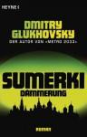 Sumerki - Dämmerung - M. David Drevs, Dmitrij A. Gluchovskij, Dmitry Glukhovsky