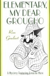 Elementary, My Dear Groucho - Ron Goulart
