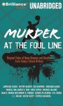 Murder at the Foul Line: Original Tales of Hoop Dreams and Deaths from Today's Great Writers - Otto Penzler, Dick Hill Dawe, Angela Dawe