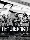FIRST WORLD FLIGHT - The Odyssey of Billy Mitchell - Spencer Lane, Naomi Shulman, William Hoffman, Phil Boyer, Paul Poberezny