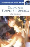 Dating and Sexuality in America: A Reference Handbook - Jeffrey Turner, Mildred Vasan