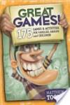 Great Games! 175 Games & Activities for Families, Groups, & Children! - Matthew Toone, Gary Locke, Jodie Nida
