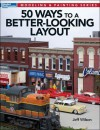 50 Ways to a Better-Looking Layout (Modeling & Painting) - Jeff Wilson