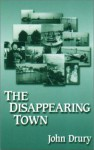 The Disappearing Town - John Drury