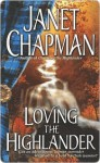 Loving the Highlander (Highlander, #2) - Janet Chapman