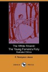 The White Riband: The Young Female's Folly (Illustrated Edition) (Dodo Press) - F. Tennyson Jesse