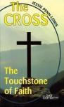 The Cross: The Touchstone of Faith - Jessie Penn-Lewis