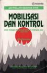 Mobilisasi dan Kontrol: Studi tentang Perubahan Sosial di Pedesaan Jawa, 1942-1945 - Aiko Kurasawa, Hermawan Sulistyo