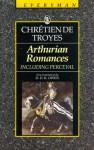 Arthurian Romances - Chrétien de Troyes, D.D. Owen