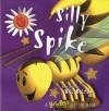 Silly Spike: A Busybugz Glitter Book - Sue Harris