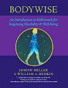 Bodywise: An Introduction to Hellerwork for Regaining Flexibility and Well-Being - Joseph Heller, William A. Henkin