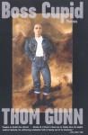 Boss Cupid: Poems - Thom Gunn