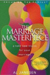 The Marriage Masterpiece: A Bold New Vision for Your Marriage - Al Janssen
