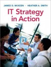 IT Strategy in Action - James D. McKeen, Heather Smith