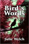 Bird's Words - Julie Welch