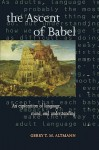 The Ascent of Babel: An Exploration of Language, Mind, and Understanding - Gerry T.M. Altmann