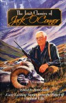 The Lost Classics of Jack O'Connor: Forty Exciting Stories from the Pages of Outdoor Life - Jim Casada