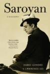 Saroyan: A Biography - Barry Gifford, Lawrence Lee