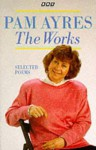 The Works Selected Poems - Pam Ayres