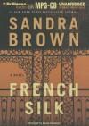 French Silk - Sandra Brown, Renée Raudman