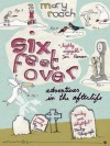 Six Feet Over: Adventures in the Afterlife - Mary Roach