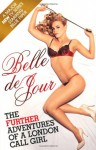 The Further Adventures Of A London Call Girl - Belle de Jour