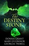 Destiny Stone - Mary O'Connor, Donna Grant, Georgia Tribell, Frauke