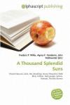 A Thousand Splendid Suns - Frederic P. Miller, Agnes F. Vandome, John McBrewster