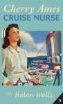 Cherry Ames: Cruise Nurse - Helen Wells