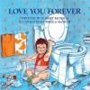Love You Forever - Robert Munsch, Sheila McGraw