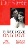First Love, Only Love (Desire 2-in-1, #4) - Cait London, B.J. James