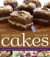 Crazy About Cakes: More than 150 Delectable Recipes for Every Occasion - Krystina Castella