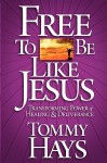 Free to Be Like Jesus - Tommy Hays